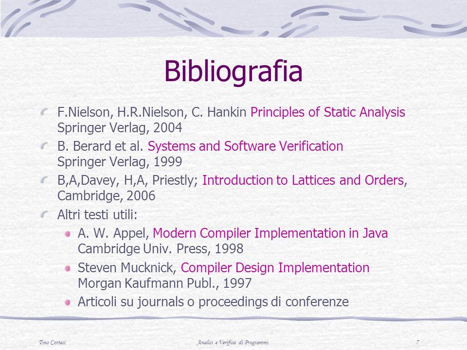 Tino CortesiAnalisi e Verifica di Programmi 7 Bibliografia F.Nielson, H.R.Nielson, C.