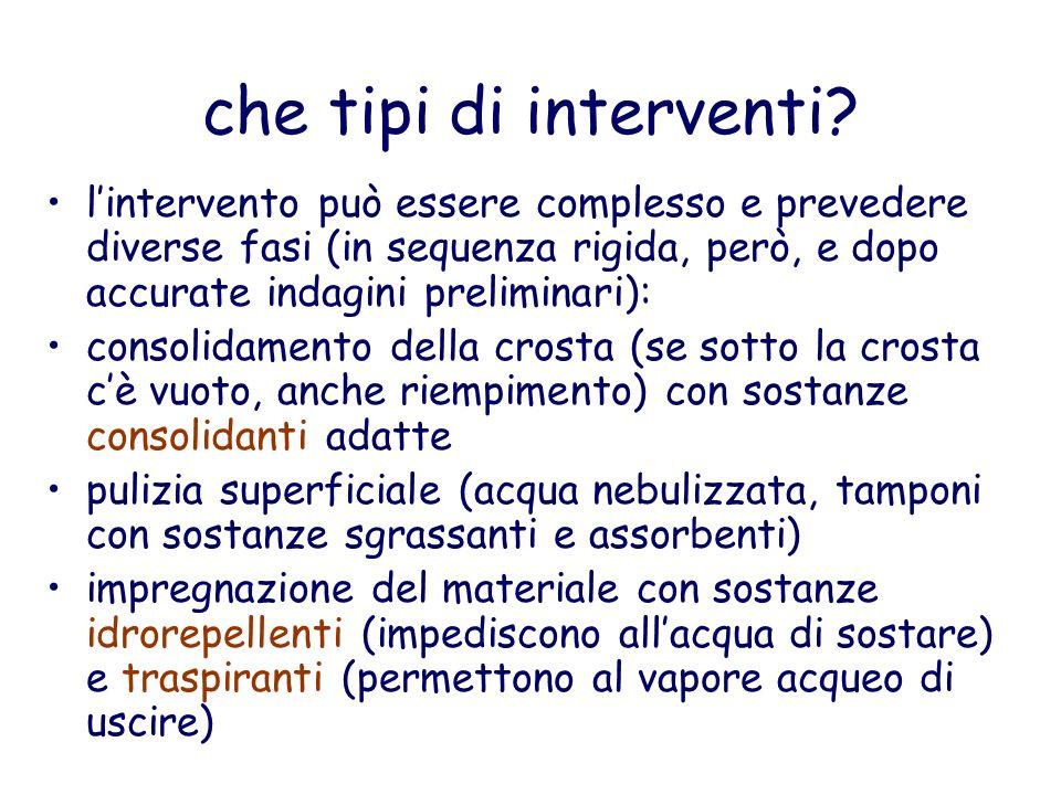che tipi di interventi? lintervento può essere complesso e prevedere diverse fasi (in sequenza rigida, però, e dopo accurate indagini preliminari): co