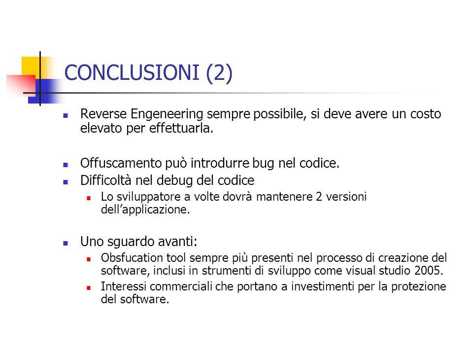 CONCLUSIONI (2) Reverse Engeneering sempre possibile, si deve avere un costo elevato per effettuarla.