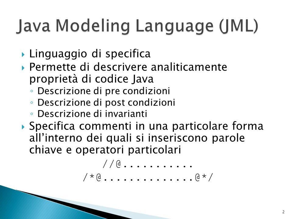 Verifica proprietà specificate in JML Formalizza una semantica denotazionale in PVS Genera una proof obligation per ogni metodo del codice da verificare Output di difficile interpretazione da analizzare successivamente con tecniche di analisi PVS 13
