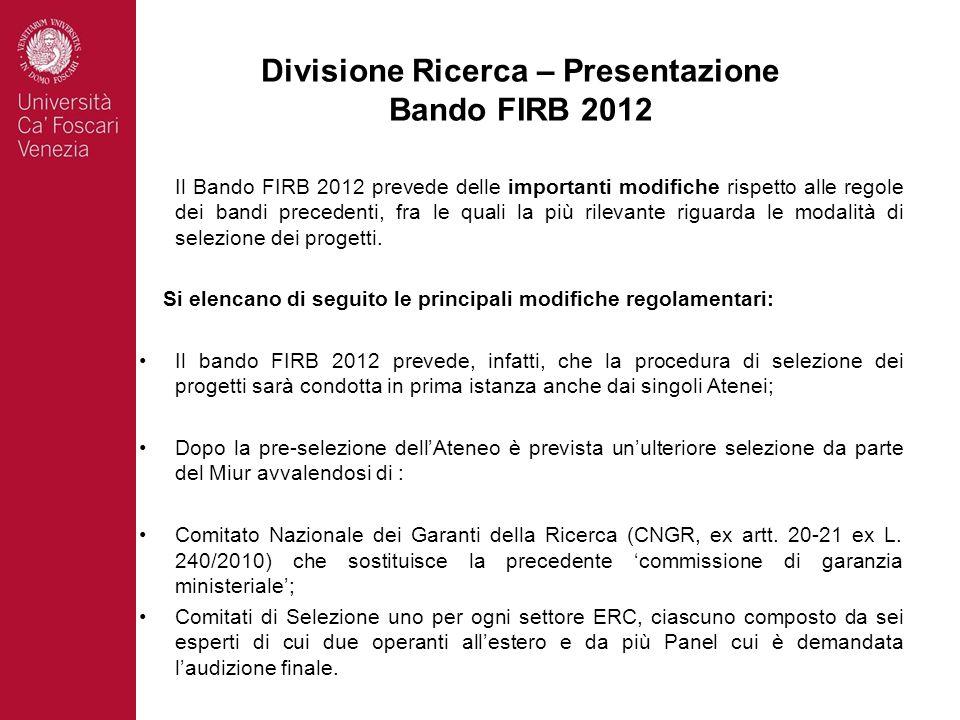 Il Bando FIRB 2012 prevede delle importanti modifiche rispetto alle regole dei bandi precedenti, fra le quali la più rilevante riguarda le modalità di selezione dei progetti.