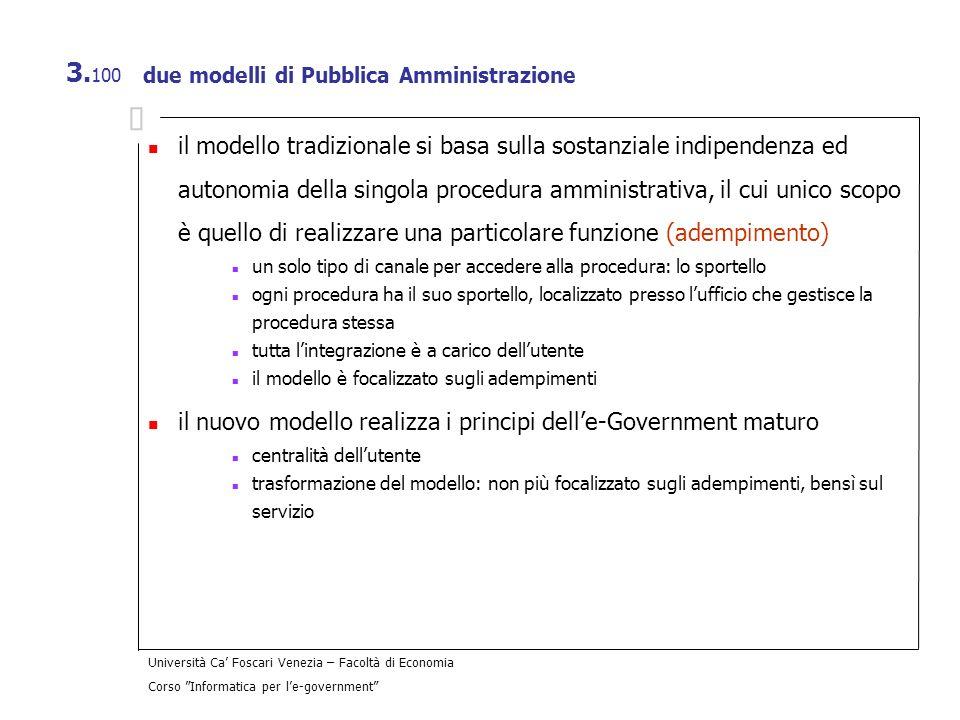 Università Ca Foscari Venezia – Facoltà di Economia Corso Informatica per le-government 3. 100 due modelli di Pubblica Amministrazione il modello trad