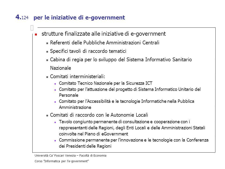 Università Ca Foscari Venezia – Facoltà di Economia Corso Informatica per le-government 4. 124 per le iniziative di e-government strutture finalizzate