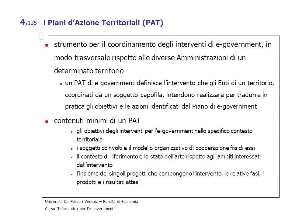 Università Ca Foscari Venezia – Facoltà di Economia Corso Informatica per le-government 4. 135 i Piani dAzione Territoriali (PAT) strumento per il coo