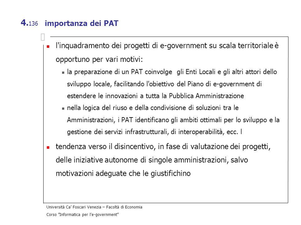 Università Ca Foscari Venezia – Facoltà di Economia Corso Informatica per le-government 4. 136 importanza dei PAT l'inquadramento dei progetti di e-go