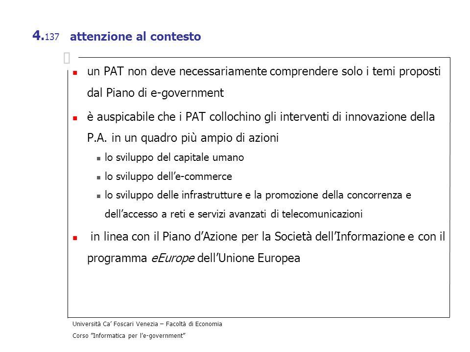 Università Ca Foscari Venezia – Facoltà di Economia Corso Informatica per le-government 4. 137 attenzione al contesto un PAT non deve necessariamente