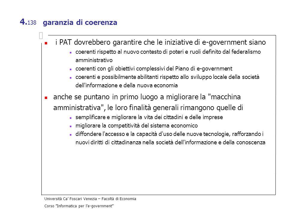 Università Ca Foscari Venezia – Facoltà di Economia Corso Informatica per le-government 4. 138 garanzia di coerenza i PAT dovrebbero garantire che le