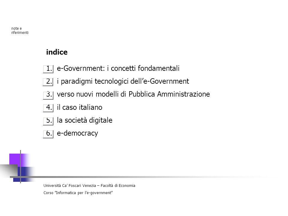 Università Ca Foscari Venezia – Facoltà di Economia Corso Informatica per le-government 1.e-Government: i concetti fondamentali 2.i paradigmi tecnolog