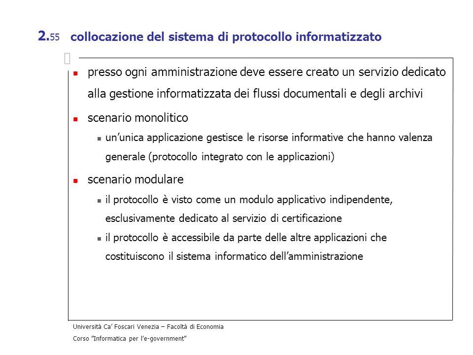 Università Ca Foscari Venezia – Facoltà di Economia Corso Informatica per le-government 2. 55 collocazione del sistema di protocollo informatizzato pr