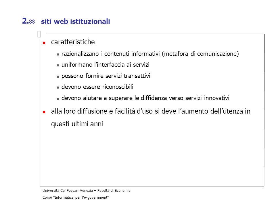 Università Ca Foscari Venezia – Facoltà di Economia Corso Informatica per le-government 2. 88 siti web istituzionali caratteristiche razionalizzano i