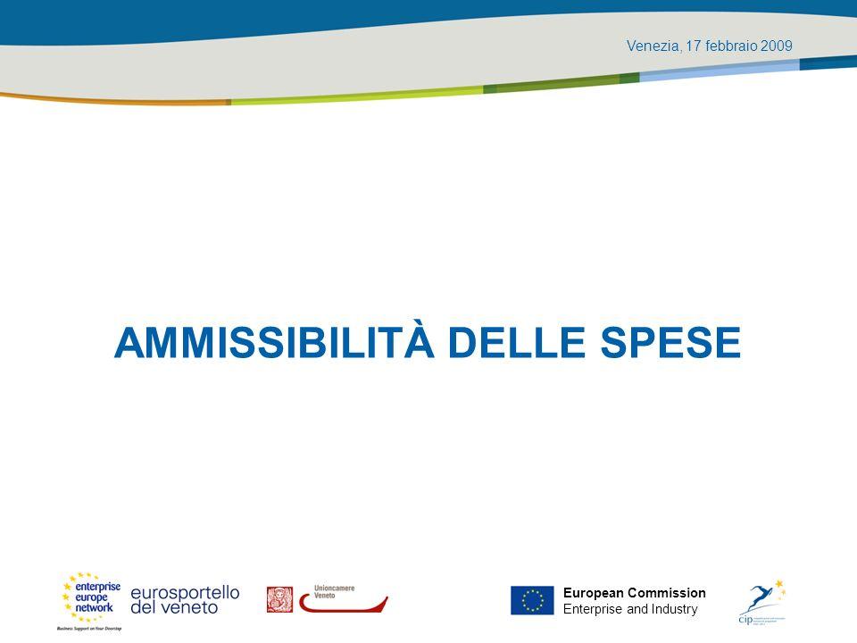 Venezia, 17 febbraio 2009 European Commission Enterprise and Industry AMMISSIBILITÀ DELLE SPESE