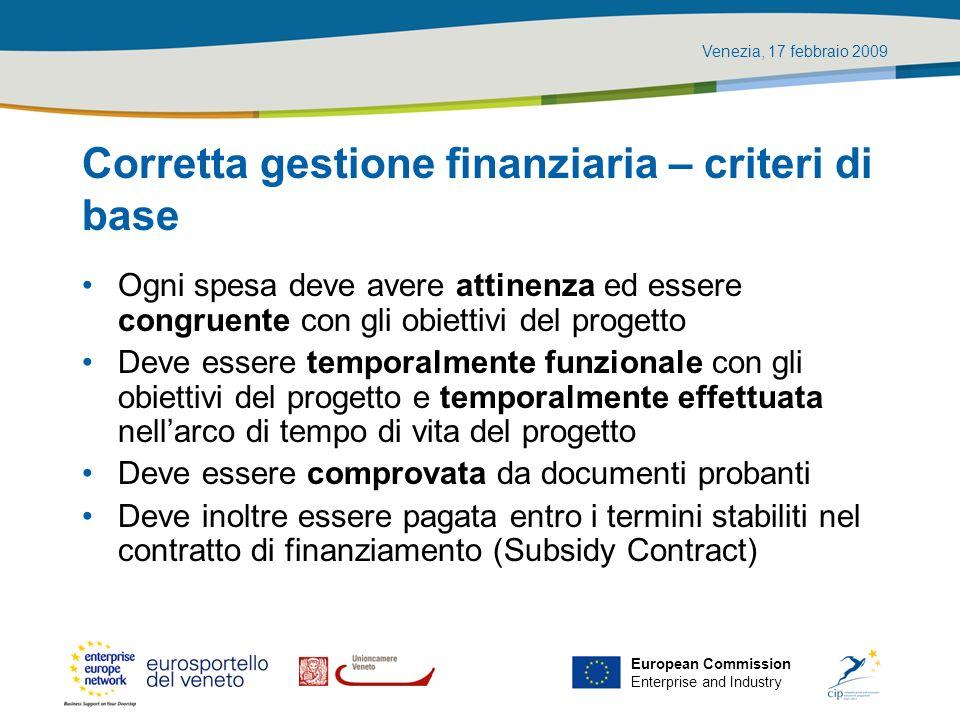 Venezia, 17 febbraio 2009 European Commission Enterprise and Industry Corretta gestione finanziaria – criteri di base Ogni spesa deve avere attinenza