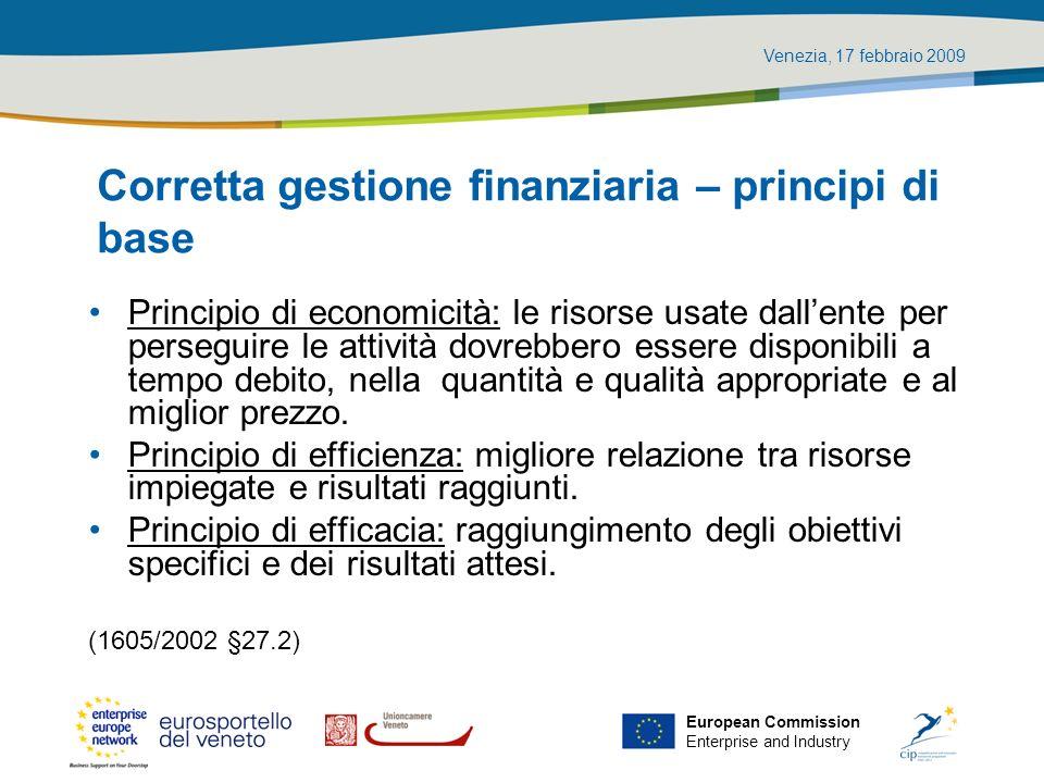 Venezia, 17 febbraio 2009 European Commission Enterprise and Industry Corretta gestione finanziaria – principi di base Principio di economicità: le ri