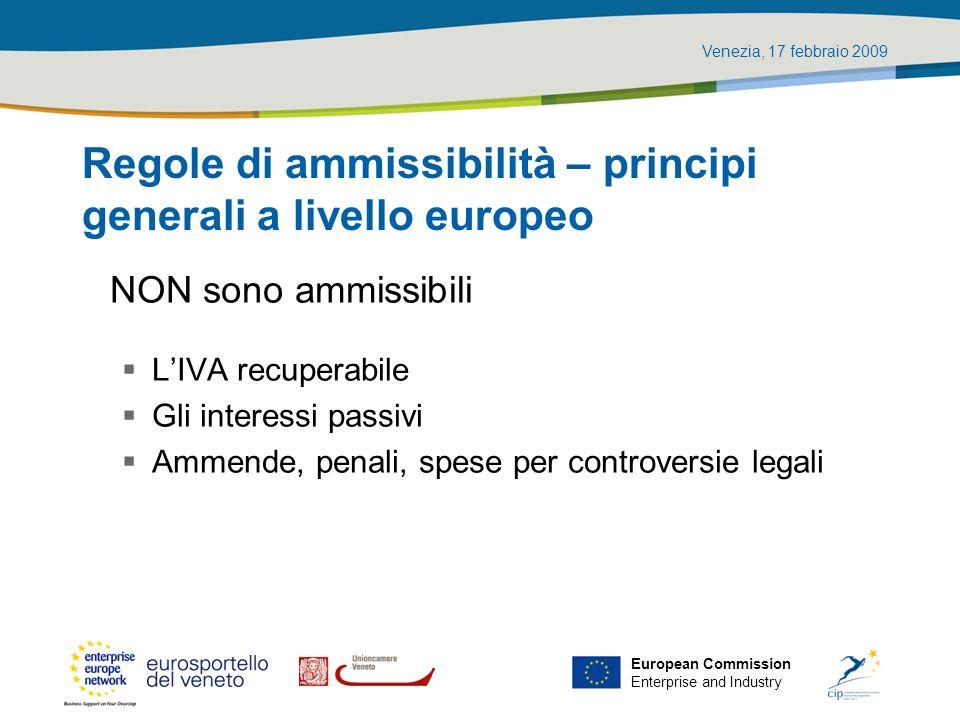 Venezia, 17 febbraio 2009 European Commission Enterprise and Industry Regole di ammissibilità – principi generali a livello europeo NON sono ammissibi
