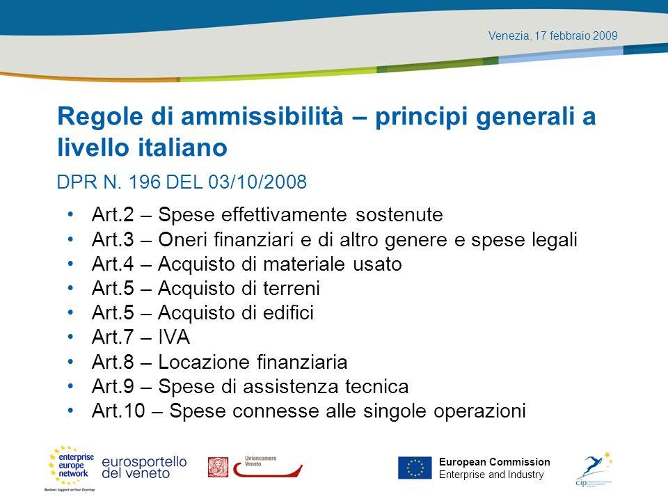 Venezia, 17 febbraio 2009 European Commission Enterprise and Industry Regole di ammissibilità – principi generali a livello italiano Art.2 – Spese eff