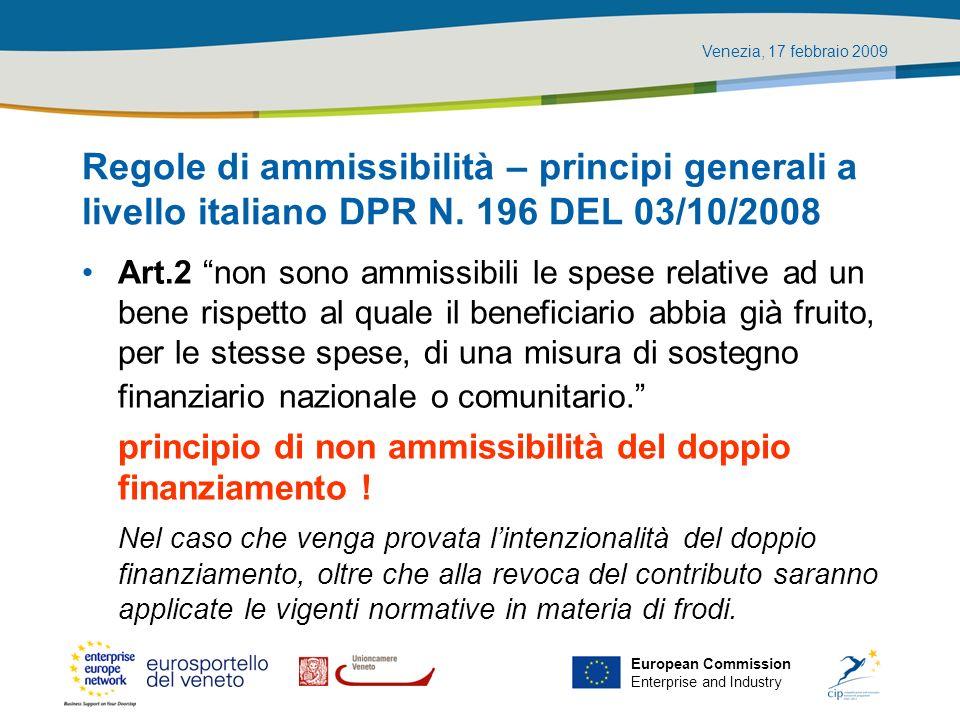Venezia, 17 febbraio 2009 European Commission Enterprise and Industry Regole di ammissibilità – principi generali a livello italiano DPR N. 196 DEL 03