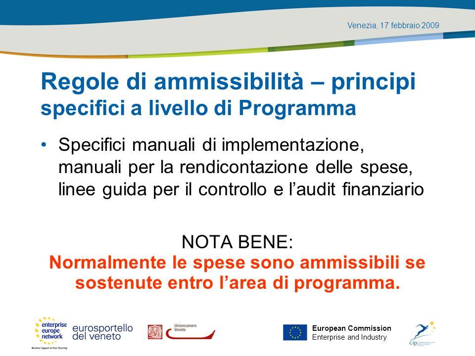 Venezia, 17 febbraio 2009 European Commission Enterprise and Industry Regole di ammissibilità – principi specifici a livello di Programma Specifici ma