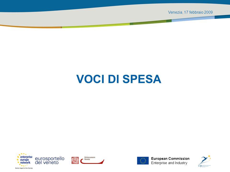 Venezia, 17 febbraio 2009 European Commission Enterprise and Industry VOCI DI SPESA