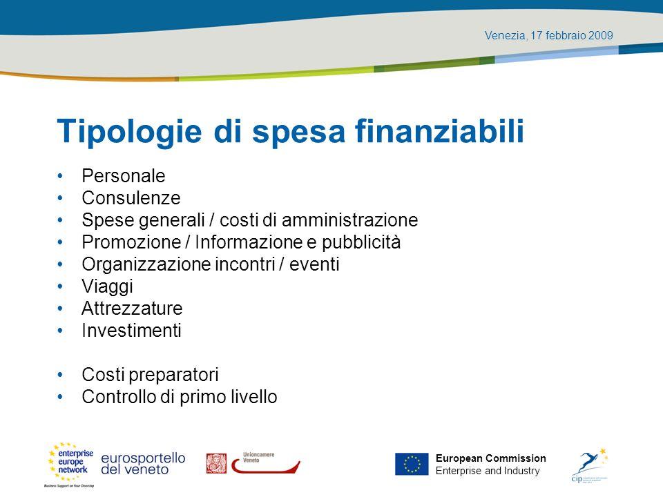 Venezia, 17 febbraio 2009 European Commission Enterprise and Industry Tipologie di spesa finanziabili Personale Consulenze Spese generali / costi di a