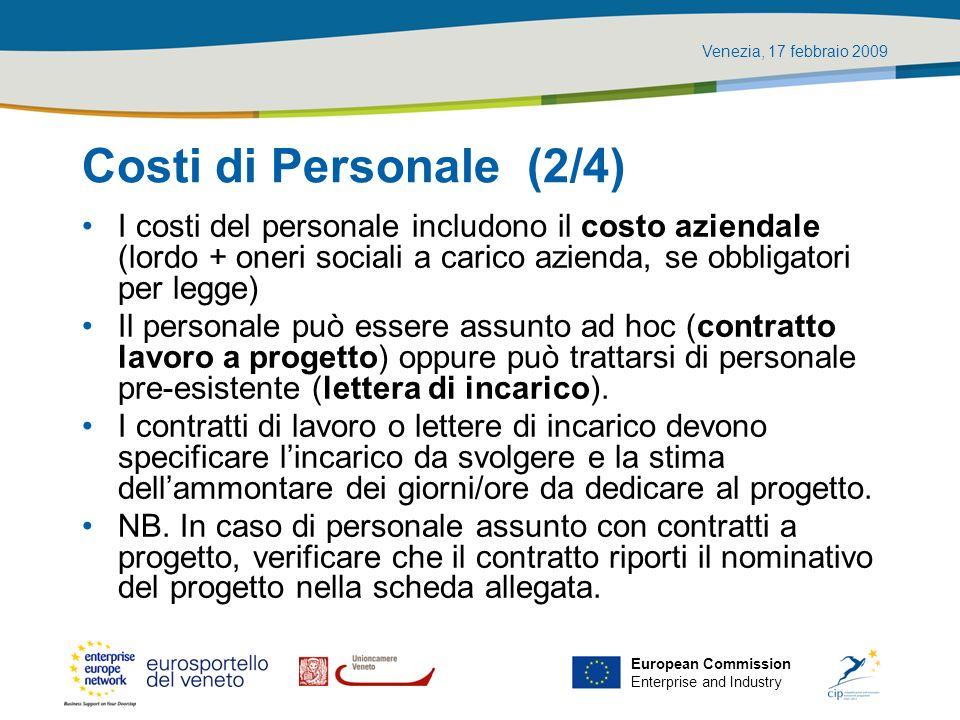 Venezia, 17 febbraio 2009 European Commission Enterprise and Industry Costi di Personale (2/4) I costi del personale includono il costo aziendale (lor
