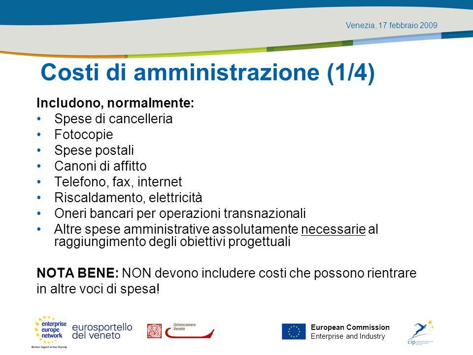 Venezia, 17 febbraio 2009 European Commission Enterprise and Industry Costi di amministrazione (1/4) Includono, normalmente: Spese di cancelleria Foto