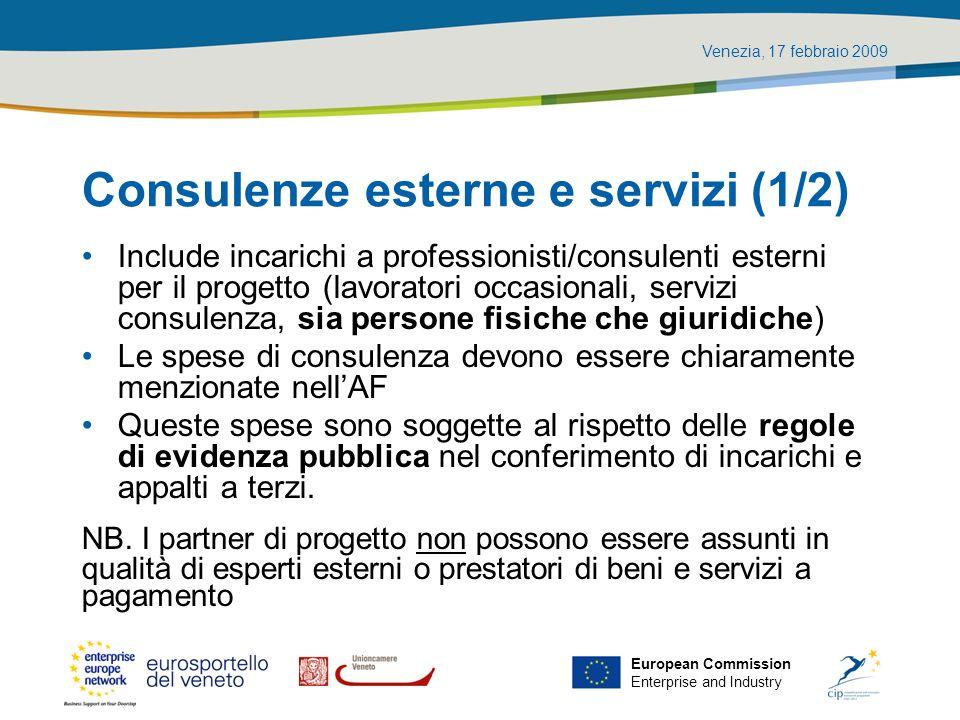 Venezia, 17 febbraio 2009 European Commission Enterprise and Industry Consulenze esterne e servizi (1/2) Include incarichi a professionisti/consulenti