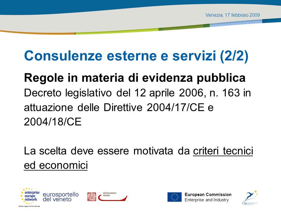 Venezia, 17 febbraio 2009 European Commission Enterprise and Industry Consulenze esterne e servizi (2/2) Regole in materia di evidenza pubblica Decret