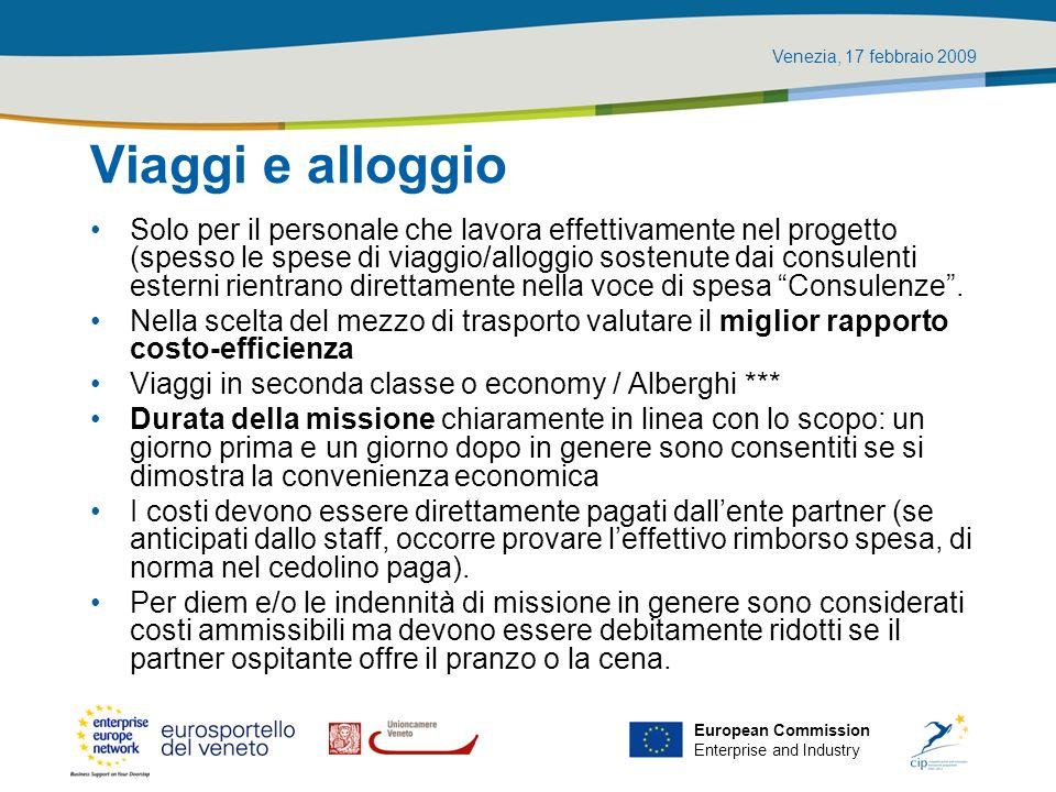 Venezia, 17 febbraio 2009 European Commission Enterprise and Industry Viaggi e alloggio Solo per il personale che lavora effettivamente nel progetto (