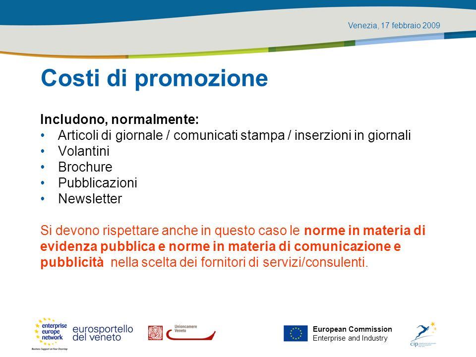 Venezia, 17 febbraio 2009 European Commission Enterprise and Industry Costi di promozione Includono, normalmente: Articoli di giornale / comunicati st