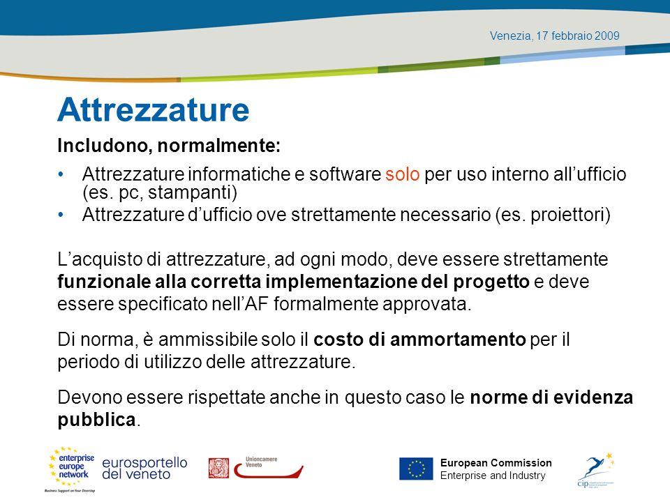 Venezia, 17 febbraio 2009 European Commission Enterprise and Industry Attrezzature Includono, normalmente: Attrezzature informatiche e software solo p