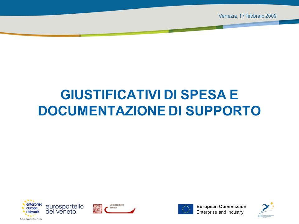 Venezia, 17 febbraio 2009 European Commission Enterprise and Industry GIUSTIFICATIVI DI SPESA E DOCUMENTAZIONE DI SUPPORTO