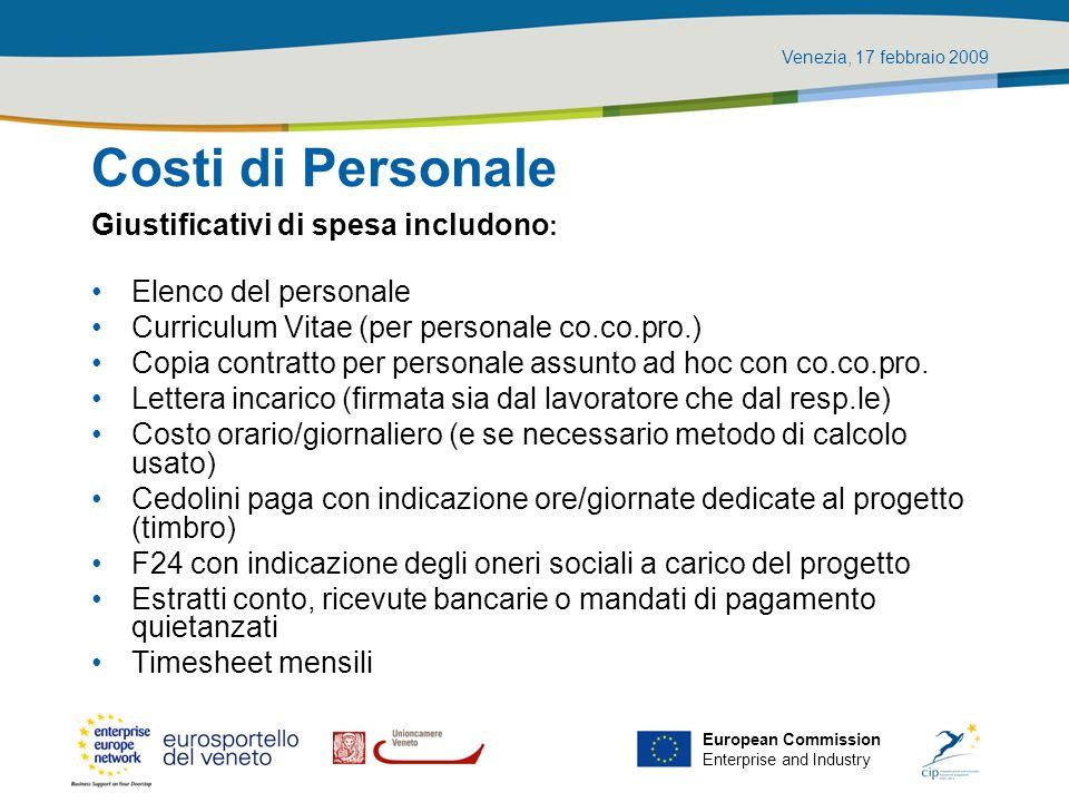 Venezia, 17 febbraio 2009 European Commission Enterprise and Industry Costi di Personale Giustificativi di spesa includono : Elenco del personale Curr