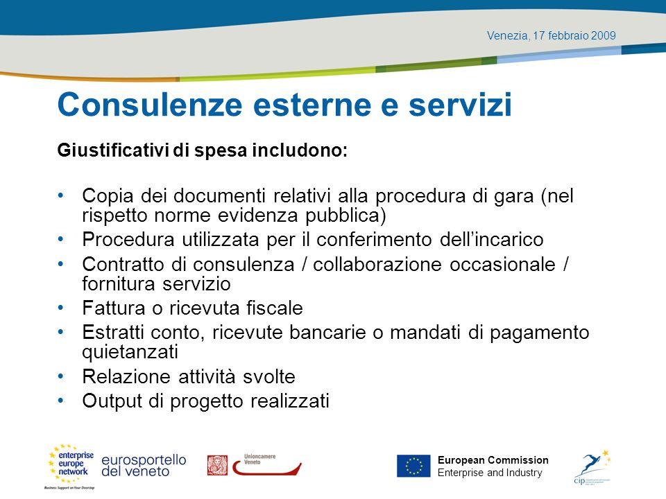 Venezia, 17 febbraio 2009 European Commission Enterprise and Industry Consulenze esterne e servizi Giustificativi di spesa includono: Copia dei docume