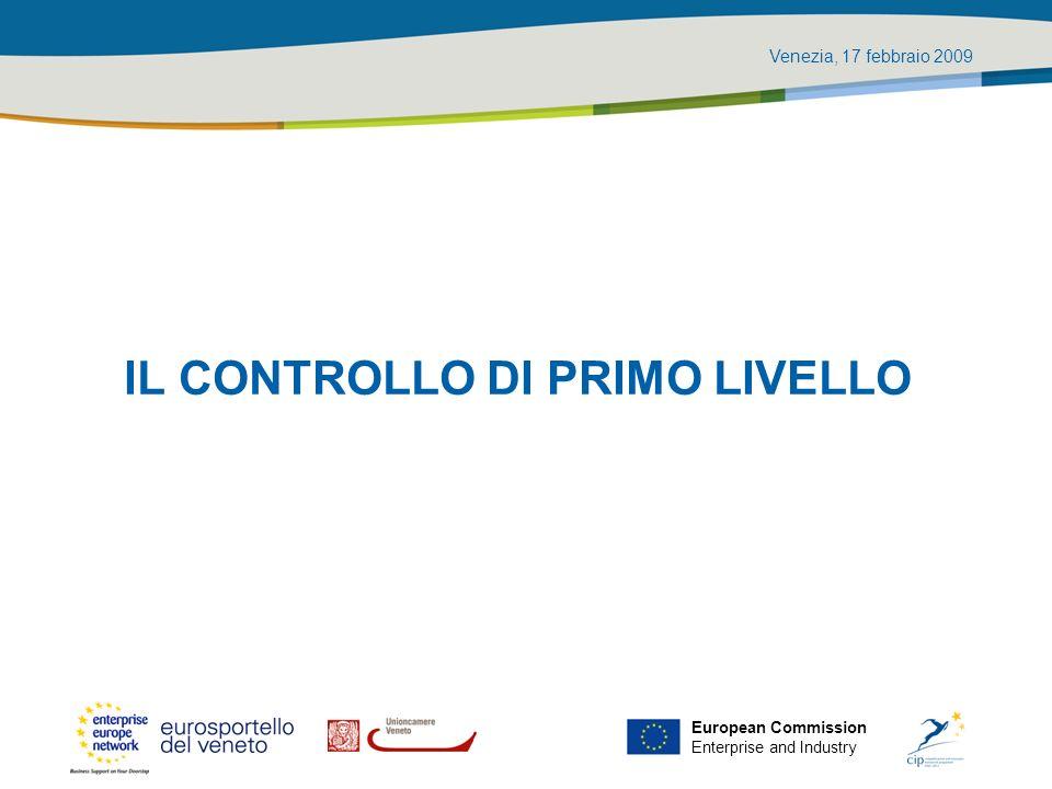 Venezia, 17 febbraio 2009 European Commission Enterprise and Industry IL CONTROLLO DI PRIMO LIVELLO
