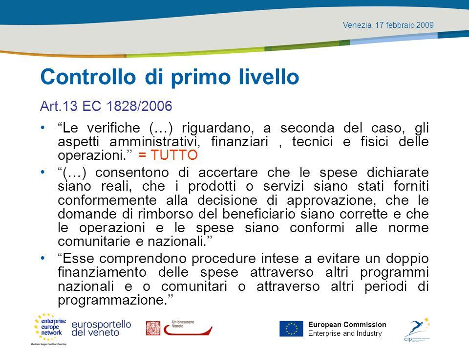 Venezia, 17 febbraio 2009 European Commission Enterprise and Industry Art.13 EC 1828/2006 Le verifiche (…) riguardano, a seconda del caso, gli aspetti