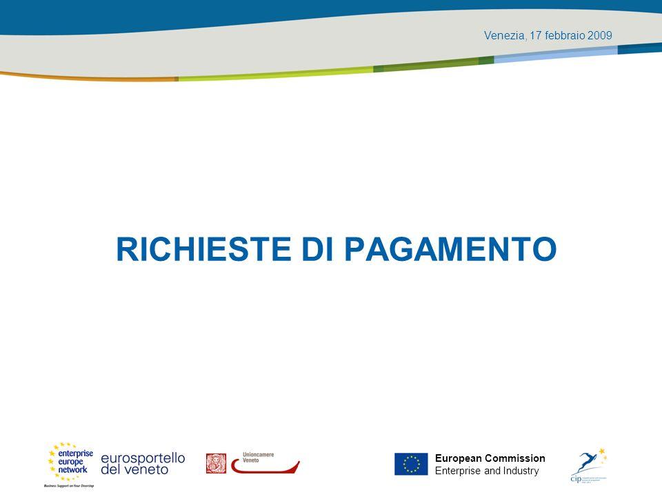 Venezia, 17 febbraio 2009 European Commission Enterprise and Industry RICHIESTE DI PAGAMENTO