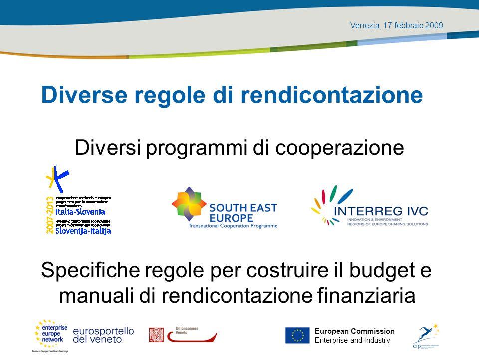 Venezia, 17 febbraio 2009 European Commission Enterprise and Industry Ammissibilità delle spese – le fonti Regolamenti CE Regolamento generale: (CE) n.1083/2006 art.
