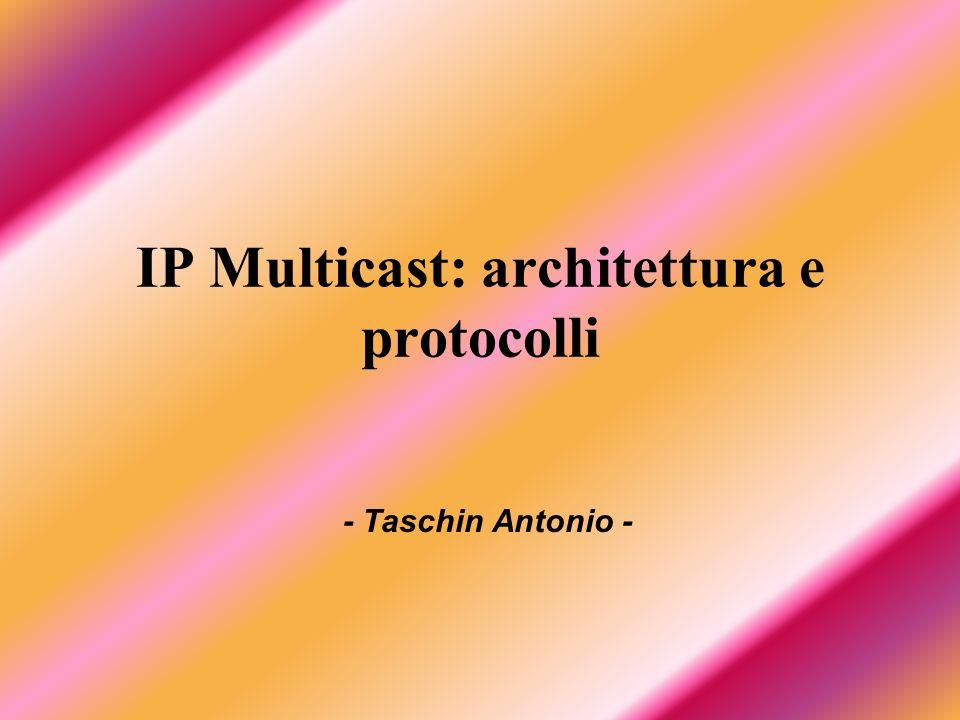Taschin Antonio2 Sommario Introduzione al multicast Routing interno Altri protocolli multicast Routing esterno