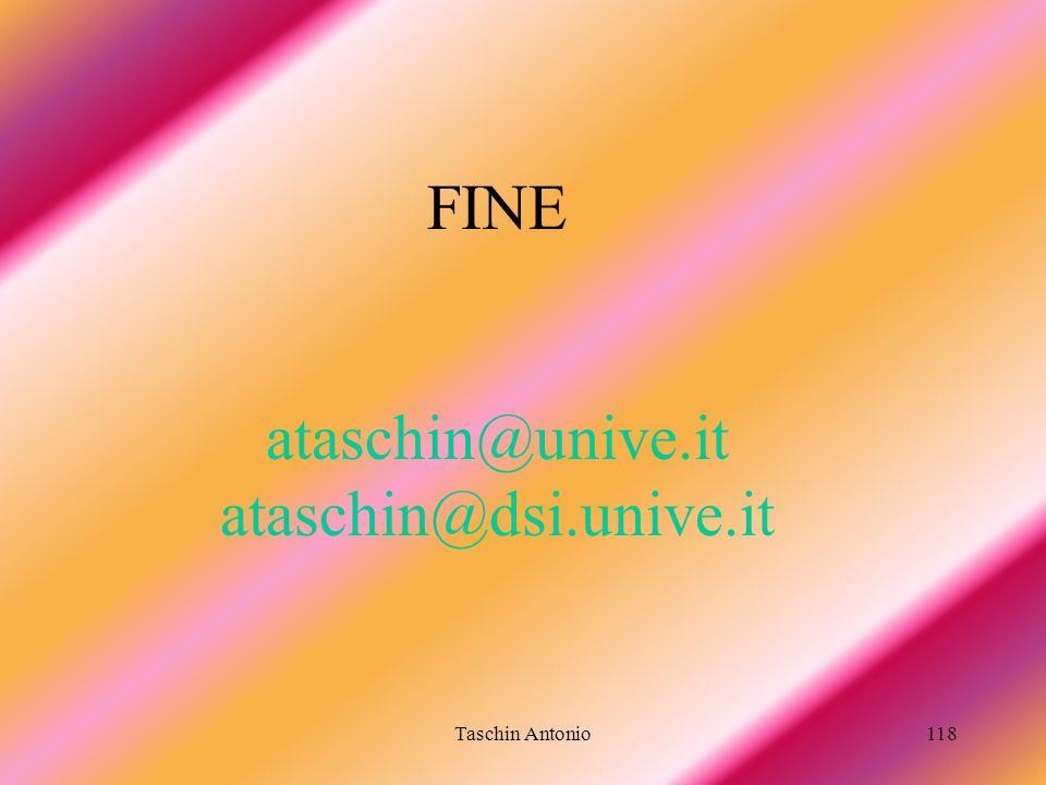 Taschin Antonio118 FINE ataschin@unive.it ataschin@dsi.unive.it