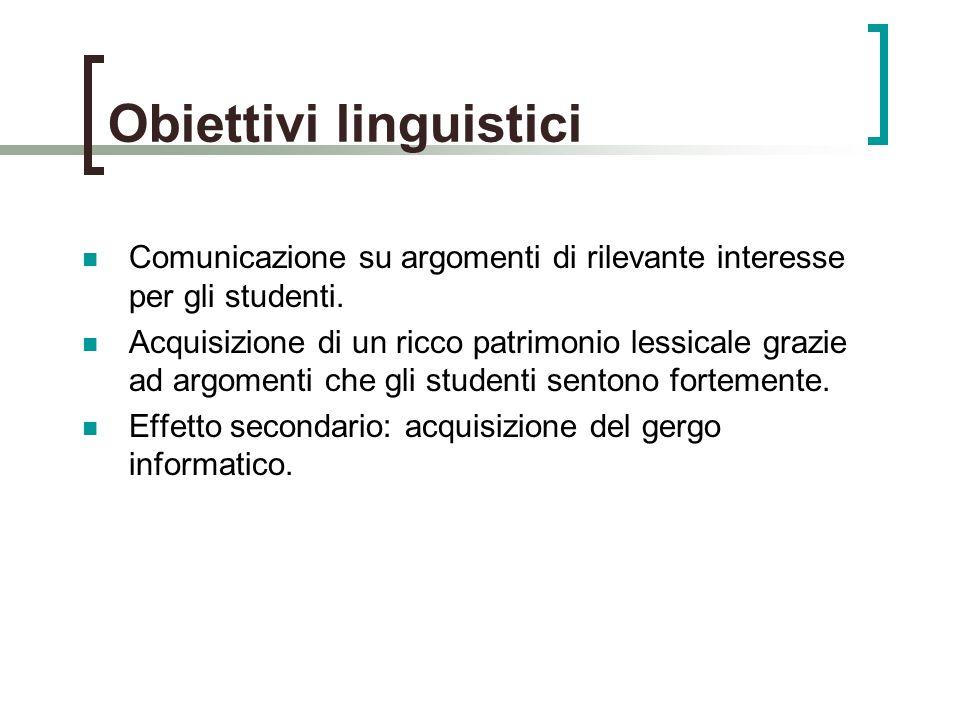Obiettivi linguistici Comunicazione su argomenti di rilevante interesse per gli studenti.