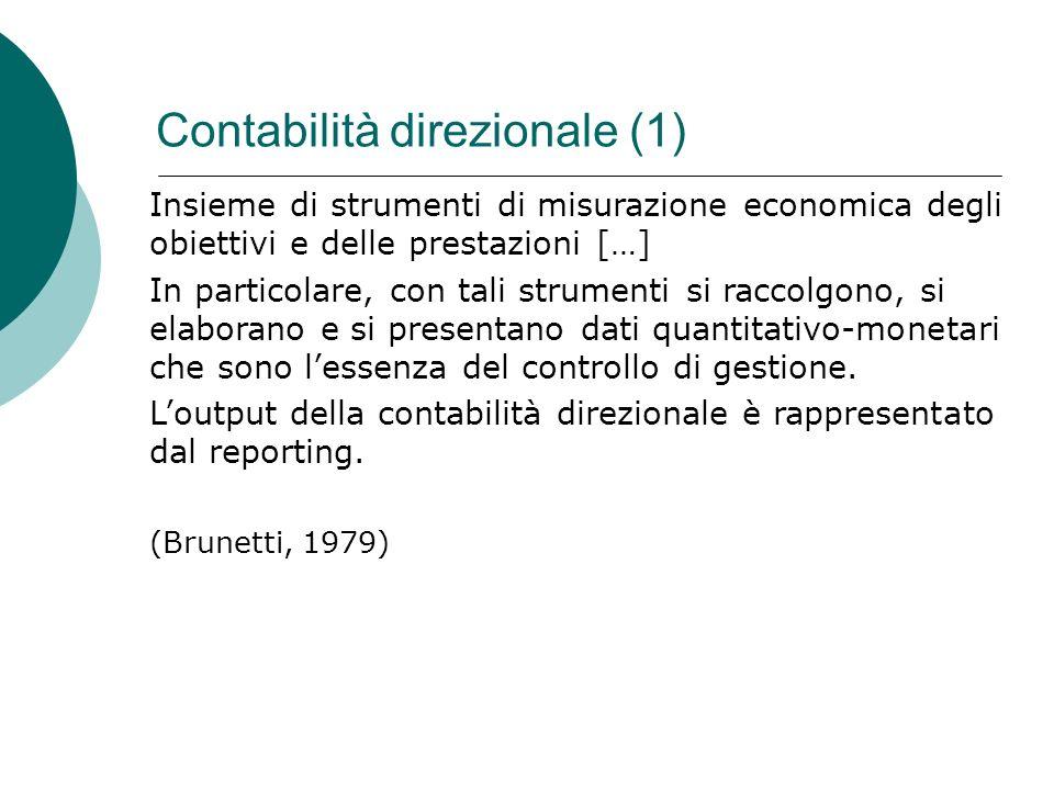 Contabilità direzionale (1) Insieme di strumenti di misurazione economica degli obiettivi e delle prestazioni […] In particolare, con tali strumenti s