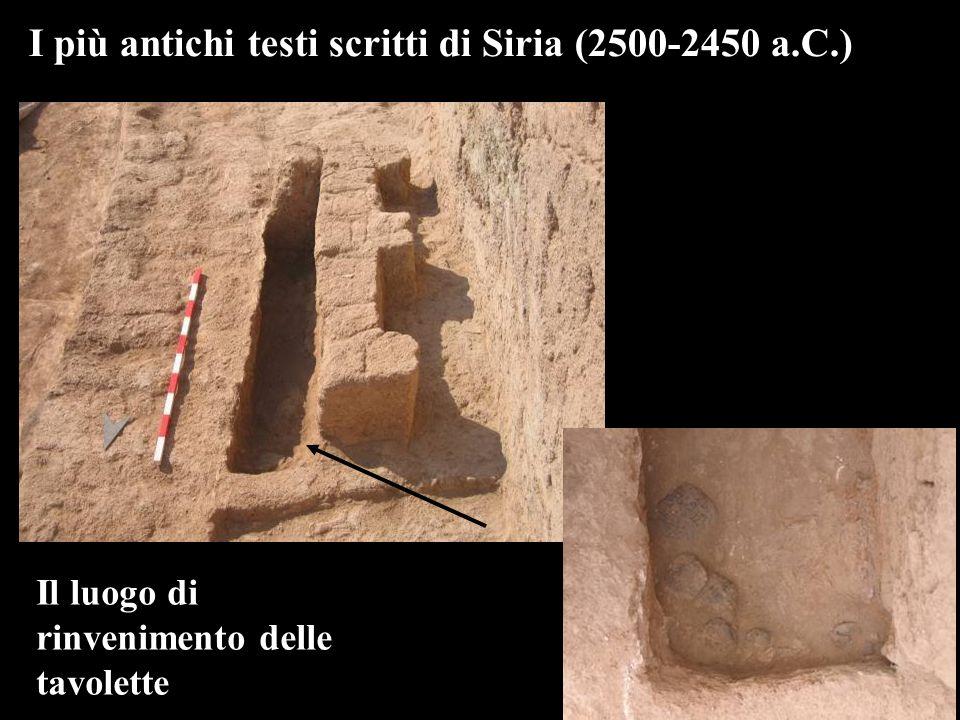 Il luogo di rinvenimento delle tavolette I più antichi testi scritti di Siria (2500-2450 a.C.)