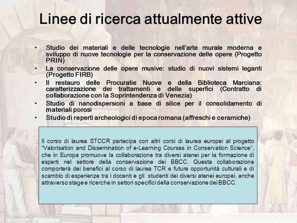Linee di ricerca attualmente attive Studio dei materiali e delle tecnologie nellarte murale moderna e sviluppo di nuove tecnologie per la conservazion