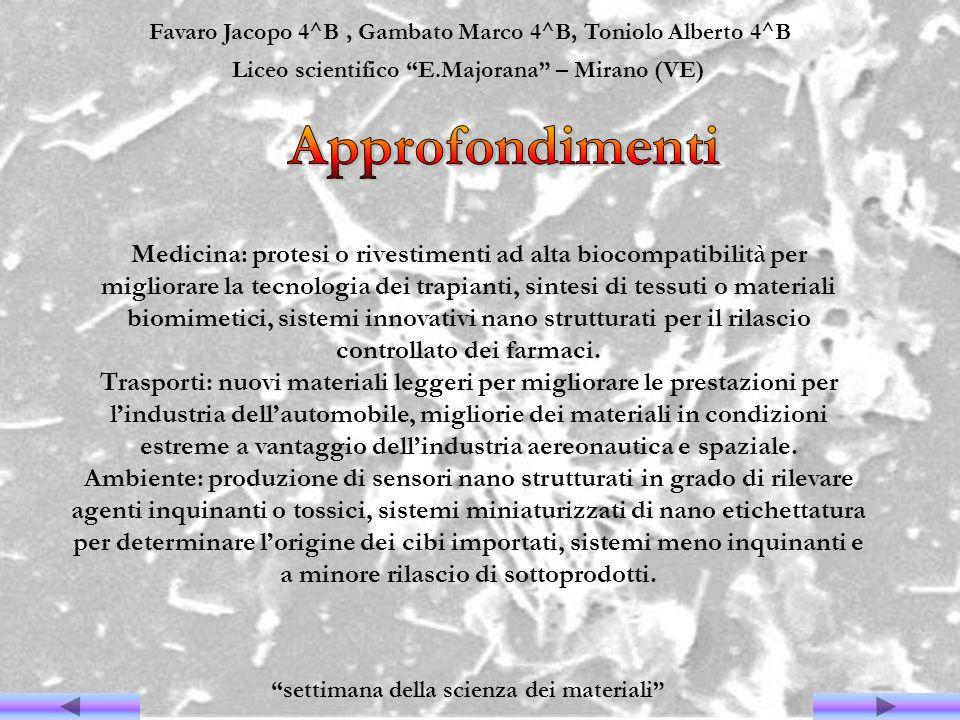Favaro Jacopo 4^B, Gambato Marco 4^B, Toniolo Alberto 4^B Liceo scientifico E.Majorana – Mirano (VE) settimana della scienza dei materiali Medicina: p
