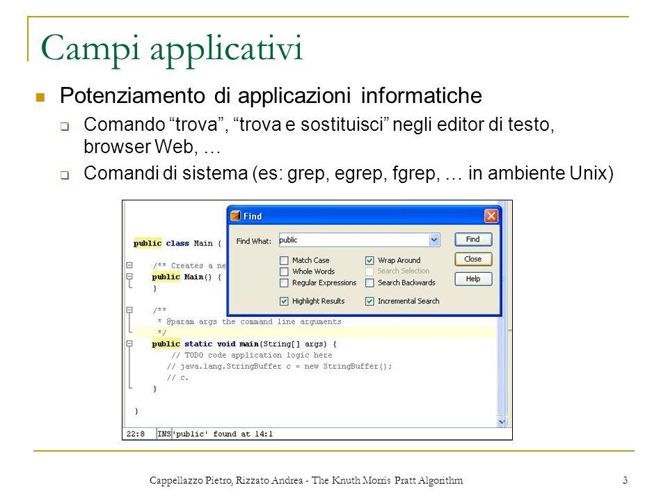 Cappellazzo Pietro, Rizzato Andrea - The Knuth Morris Pratt Algorithm 3 Campi applicativi Potenziamento di applicazioni informatiche Comando trova, tr