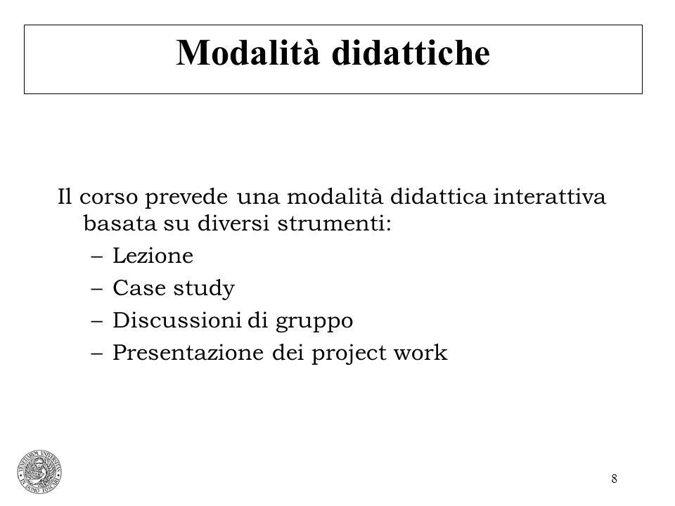 9 MODALITA DESAME Valutazione per i frequentanti La valutazione si basa su 1.Project work di gruppo 2.Prova orale