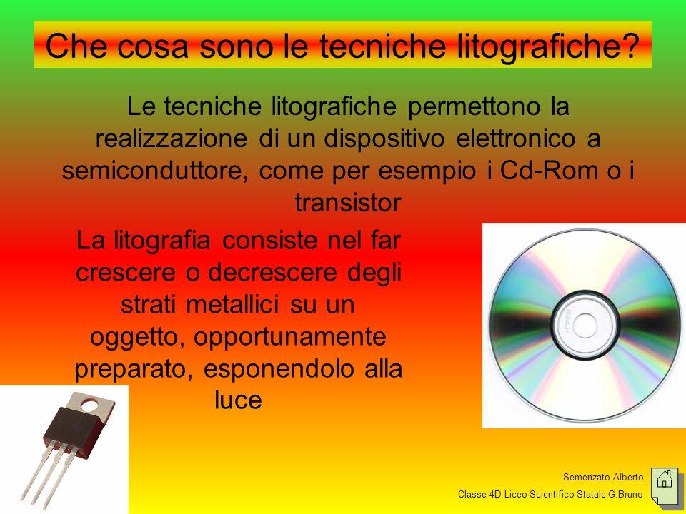 Semenzato Alberto Classe 4D Liceo Scientifico Statale G.Bruno Che cosa sono le tecniche litografiche.