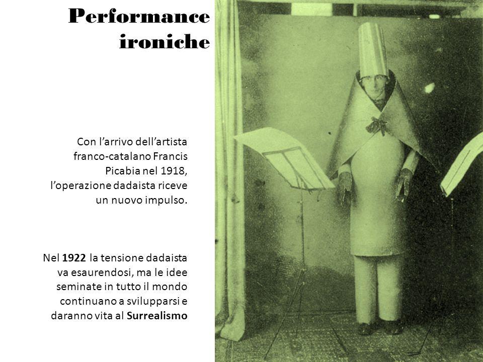 Performance ironiche Con larrivo dellartista franco-catalano Francis Picabia nel 1918, loperazione dadaista riceve un nuovo impulso. Nel 1922 la tensi
