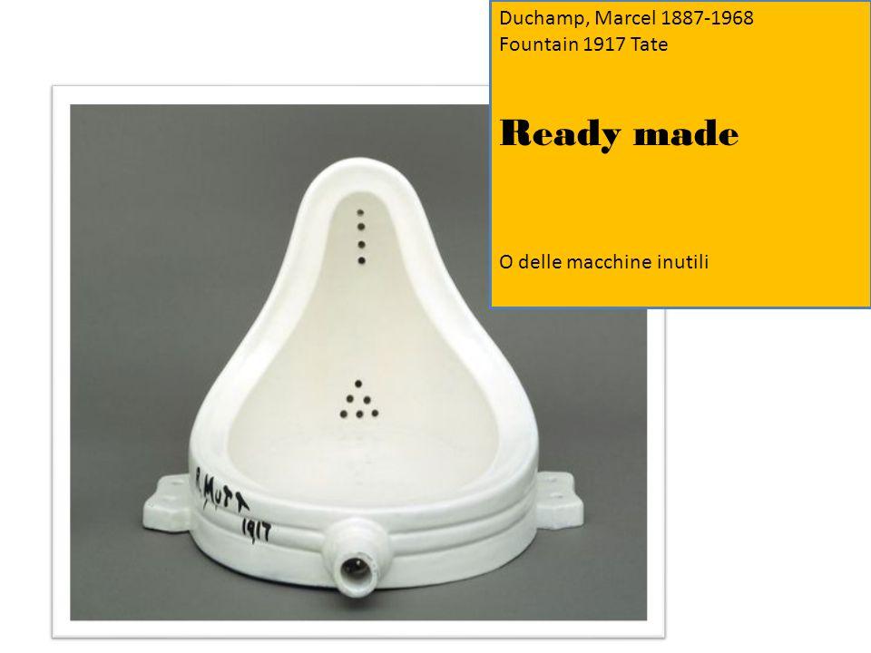Duchamp, Marcel 1887-1968 Fountain 1917 Tate Ready made O delle macchine inutili