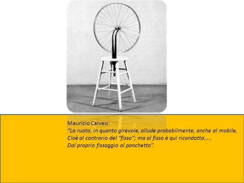 Maurizio Calvesi: La ruota, in quanto girevole, allude probabilmente, anche al mobile, Cioè al contrario del fisso; ma al fisso è qui ricondotta….. Da